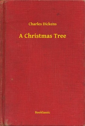Charles Dickens - A Christmas Tree