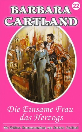 Barbara Cartland - Die einsame Frau des Herzogs [eKönyv: epub, mobi]