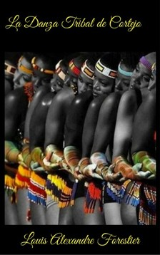 Forestier Louis Alexandre - La Danza Tribal de Cortejo [eKönyv: epub, mobi]