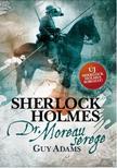Guy Adams - Sherlock Holmes: Dr. Moreau serege - kötött