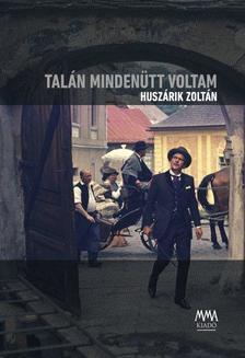 Pintér Judit szerkesztő - Talán mindenütt voltam Huszárik Zoltán