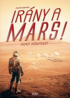 Philippe Nessmann - Irány a Mars! - Hogy döntesz?