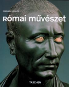 Michael Siebler - RÓMAI MŰVÉSZET - TASCHEN