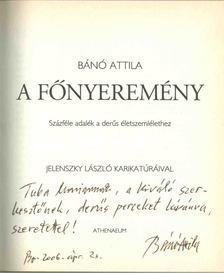 Bánó  Attila - A főnyeremény (dedikált) [antikvár]