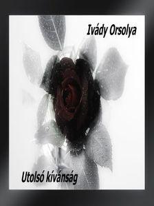 Orsolya Ivády - Utolsó kívánság [eKönyv: epub, mobi]