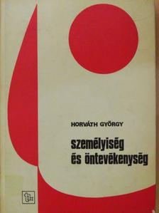 Horváth György - Személyiség és öntevékenység [antikvár]