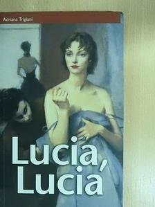 Adriana Trigiani - Lucia, Lucia [antikvár]