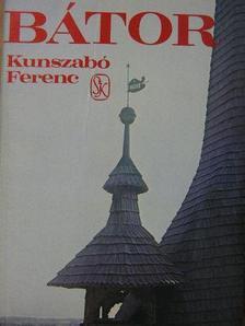 Kunszabó Ferenc - Bátor [antikvár]