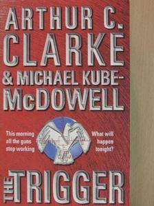 Arthur C. Clarke - The Trigger [antikvár]