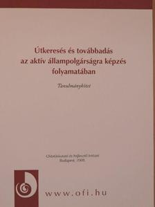 Döbör Ágota - Útkeresés és továbbadás az aktív állampolgárságra képzés folyamatában [antikvár]