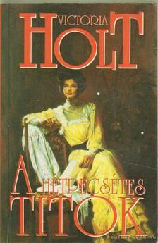 Victoria Holt - A hétpecsétes titok [antikvár]