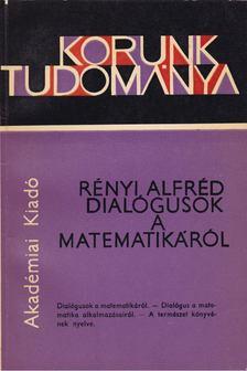 Rényi Alfréd - Dialógusok a matematikáról [antikvár]