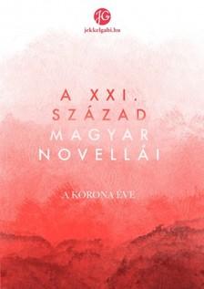 Jekkel Gabriella - A XXI. Század Magyar Novellái - A Korona Éve [eKönyv: epub, mobi]