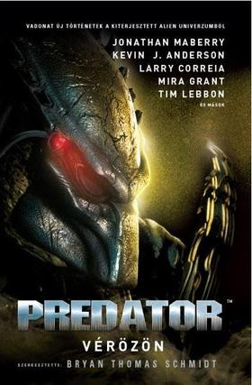 Bryan Thomas Schmidt - Predator: Vérözön