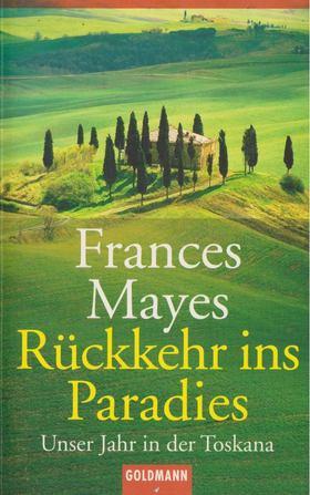 Frances Mayes - Rückkehr ins Paradies [antikvár]