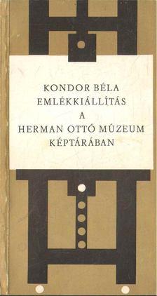 Végvári Lajos - Kondor Béla emlékkiállítás a Herman Ottó Múzeum képtárában [antikvár]