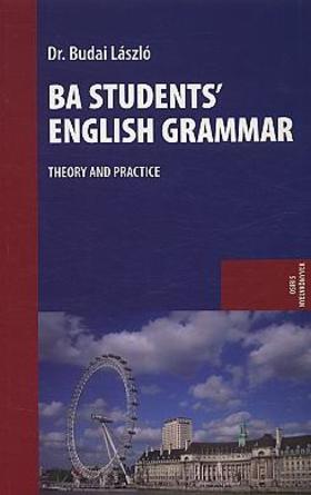 Budai László - Ba students` english grammar - Theory and practice