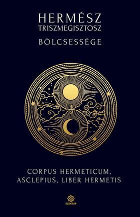 Hamvas Endre Ádám - Hermész Triszmegisztosz bölcsessége - Corpus Hermeticum, Liber Hermetis, Asclepius