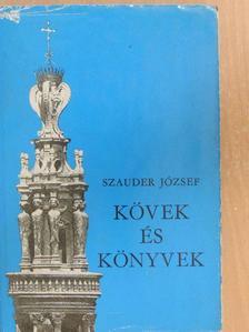 Szauder József - Kövek és könyvek [antikvár]