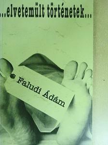 Faludi Ádám - Elvetemült történetek [antikvár]