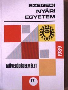 Bihari Mihály - Szegedi Nyári Egyetem - Művelődéselmélet 1989 [antikvár]