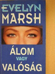 Evelyn Marsh - Álom vagy valóság (dedikált példány) [antikvár]