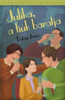 Bókay János - Julika, a fiúk barátja ###