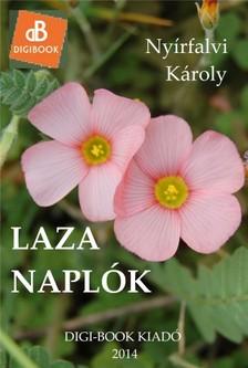 Nyírfalvi Károly - Laza naplók [eKönyv: epub, mobi]