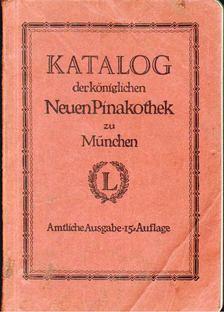 Katalog der königlichen neuen Pinakothek zu München [antikvár]