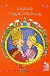Lengyel Orsolya - A legszebb magyar tündérmesék (új borítóval)