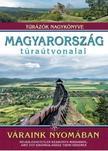 Dr. Nagy Balázs (szerkesztő) - Magyarország túraútvonalai - Váraink nyomában /Túrázók nagykönyve