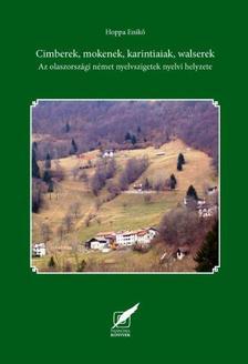 Hoppa Enikő - Cimberek, mokenek, karintiaiak, walserek - Az olaszországi német nyelvszigetek nyelvi helyzete