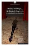 P. Müller Péter, Balassa Zsófia, Görcsi Péter, Neichl Nóra (szerk.) - Hiány, csonkítás, kihúzás, elhallgatás a drámában és a színpadon [eKönyv: pdf]