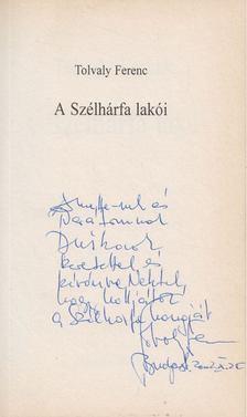 Tolvaly Ferenc - A szélhárfa lakói (dedikált) [antikvár]