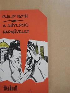 Philip Roth - A Shylock-hadművelet [antikvár]