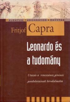 CAPRA, FRITJOF - Leonardo és a tudomány - Utazás a reneszánsz géniusz gondolatainak birodalm