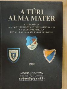 Áprily Lajos - A túri Alma Mater [antikvár]