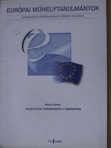 Koncz János - Európai Unió: határbontástól a régióépítésig [antikvár]