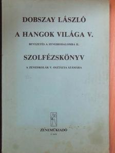 Dobszay László - A hangok világa V. [antikvár]