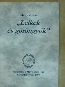 """Bobory Zoltán - """"Lelkek és göröngyök"""" [antikvár]"""