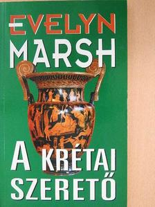 Evelyn Marsh - A krétai szerető (dedikált példány) [antikvár]