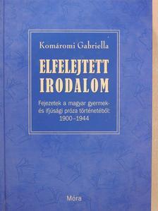 Komáromi Gabriella - Elfelejtett irodalom (dedikált példány) [antikvár]