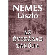 Nemes László - Az évszázad tanúja