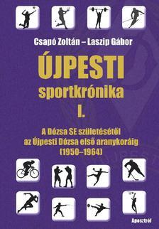 Laszip Gábor - Csapó Zoltán - Újpesti sportkrónika I.