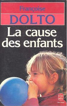 Francoise Dolto - La cause des enfants [antikvár]