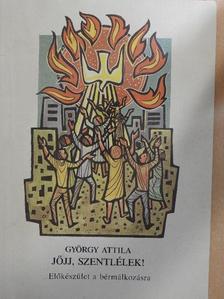 György Attila - Jöjj, szentlélek! [antikvár]