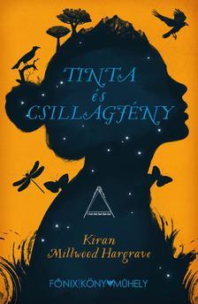 Kiran Millwood Hargrave - Tinta és Csillagfény