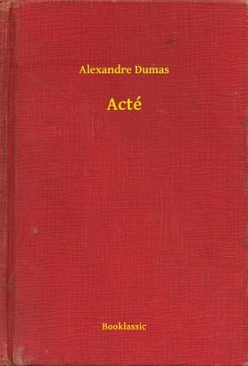 Alexandre DUMAS - Acté [eKönyv: epub, mobi]