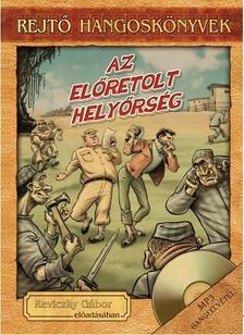 REJTŐ JENŐ - AZ ELŐRETOLT HELYŐRSÉG - HANGOSKÖNYVV MELLÉKLETTEL