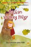 Lovranits Júlia - Bodza, a természetmentő 1. Bajban az öreg tölgy